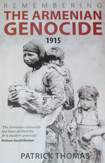 Remembering the Armenian Genocide 1915, by Patrick Thomas